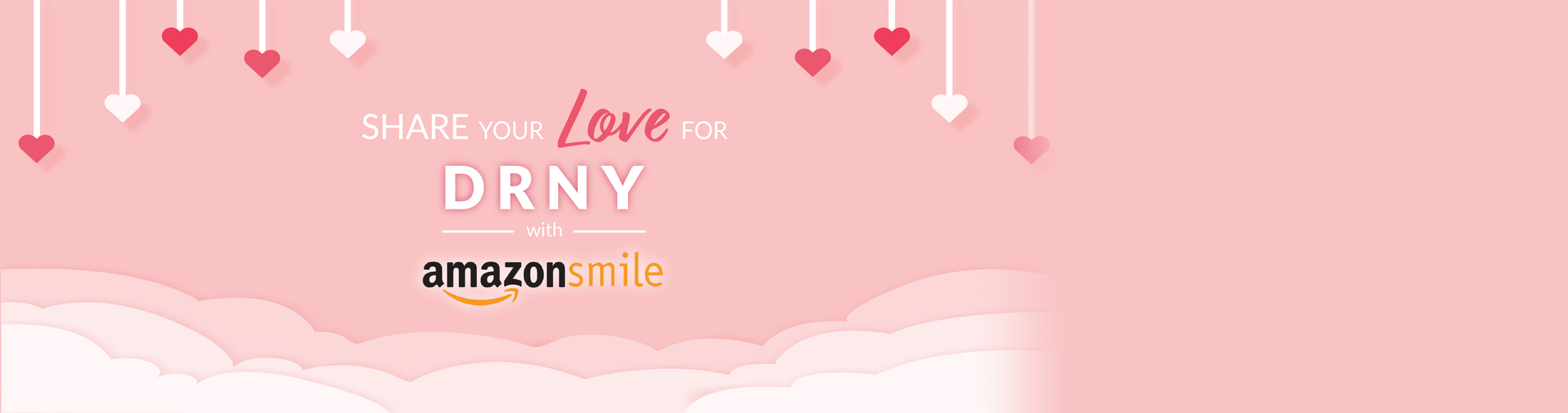 Pink background with floating hearts text reads - share your love for drny  with Amazon Smile